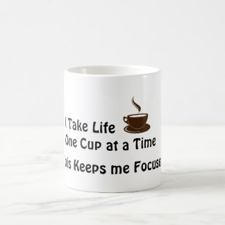 I Take Life One Cup at a Time - Coffee Mug