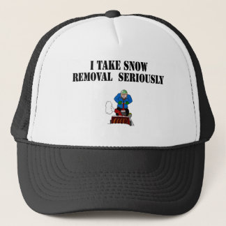 I take snow removal seriously trucker hat