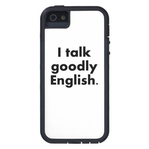 I Talk Goodly English iPhone 5 Cases