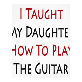 I Taught My Daughter How To Play The Guitar Flyer Design