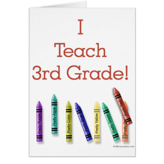 I Teach 3rd Grade Greeting Card