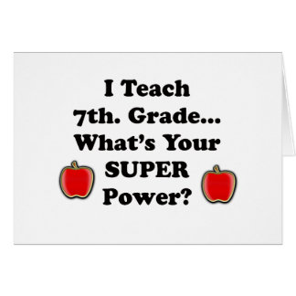 I teach 7th. Grade Card