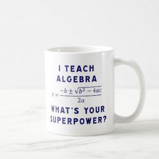 I Teach Algebra / What's Your Superpower Basic White Mug