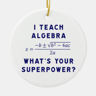 I Teach Algebra / What's Your Superpower Christmas Ornament