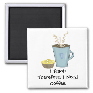 I Teach Coffee Design With Saying Square Magnet