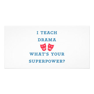 I Teach Drama What's Your Superpower? Photo Card
