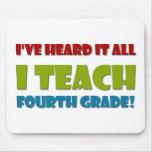 I Teach Fourth Grade Mousepad
