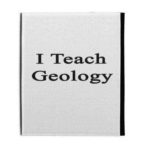I Teach Geology iPad Folio Case