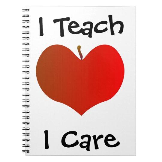 I Teach I Care Notebook