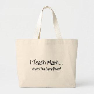 I Teach Math Whats Your Super Power Canvas Bags