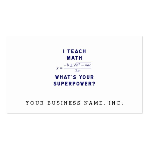 I Teach Math / What's Your Superpower? Business Card Templates