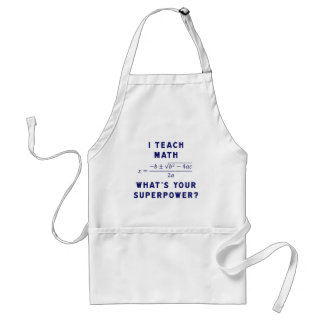 I Teach Math What's Your Superpower? Standard Apron