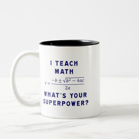 I Teach Math / What's Your Superpower? Two-Tone