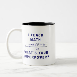 I Teach Math / What's Your Superpower? Two-Tone Mug