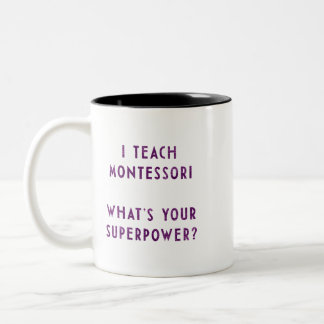 I Teach Montessori What's Your Superpower? Two-Tone Mug