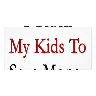 I Teach My Kids To Save Money Photo Card Template