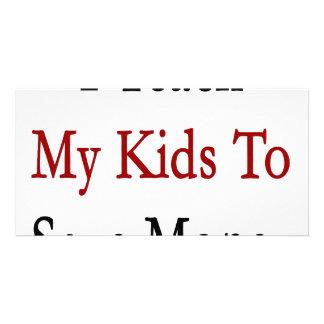 I Teach My Kids To Save Money Photo Card Template