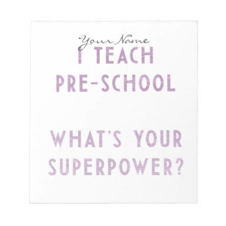 I Teach Pre-School What's Your Superpower? Notepad