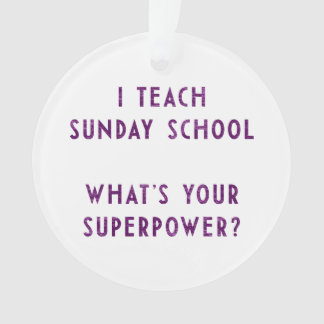 I Teach Sunday School What's Your Superpower?