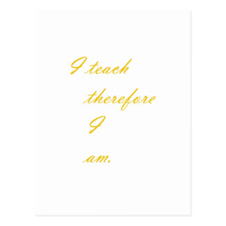 I Teach Therefore I am Postcard