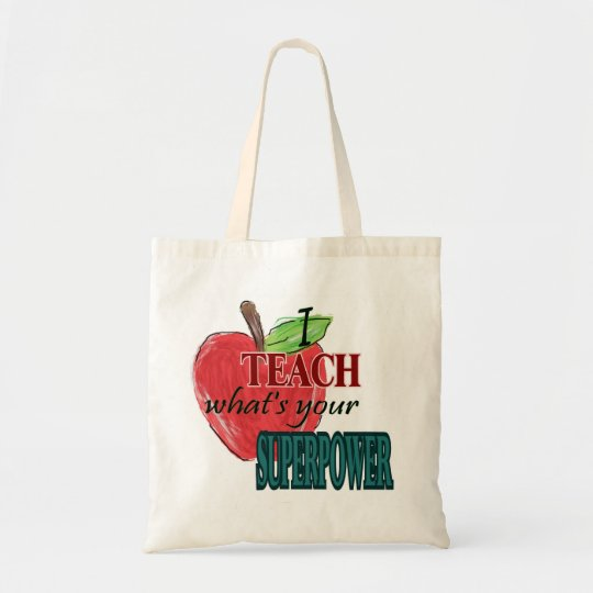 I teachwhats your superpower tote bag