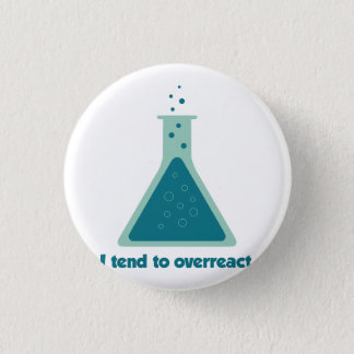 I Tend To Overreact Chemistry Science Beaker 3 Cm Round Badge