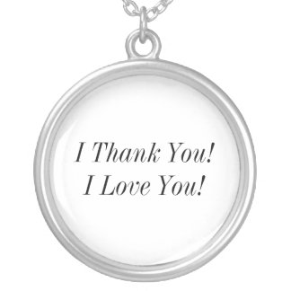 I Thank You!I Love You! Silver Plated Necklace