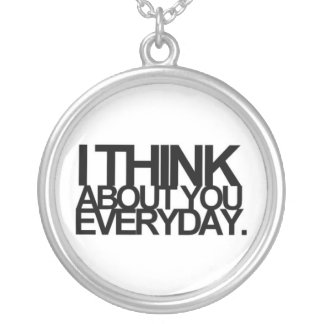 I think about you everyday round pendant necklace