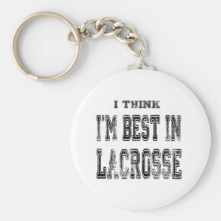 I Think I m Best In Lacrosse Key Chains