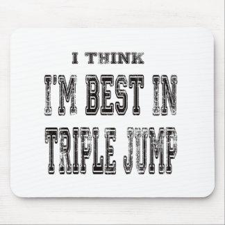 I Think I m Best In Triple Jump Mouse Pads