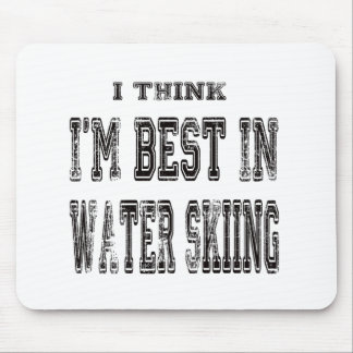 I Think I m Best In Water Skiing Mouse Pad