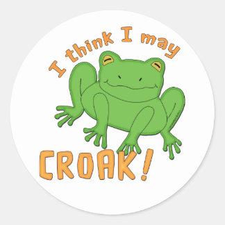 I Think I May Croak Frog Round Sticker
