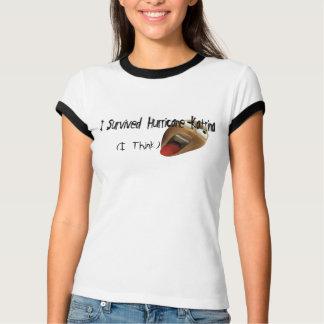I Think I Survived Hurricane Katrina Tshirt