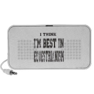 I Think I'm Best In Equestrianism Mp3 Speakers