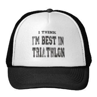 I Think I'm Best In Triathlon Trucker Hat