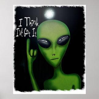 I Think I've Got It Comical Alien Poster