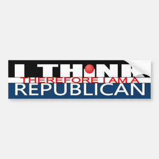 I Think Therefore I am a Republican Bumper Sticker