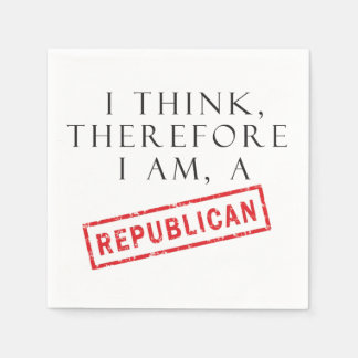 I Think, Therefore I Am A Republican Disposable Napkins