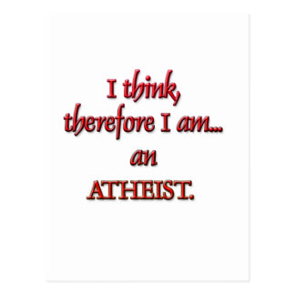 I think, therefore I am an ATHEIST Postcard