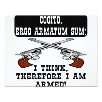 I Think Therefore I Am Armed 11 Cm X 14 Cm Invitation Card