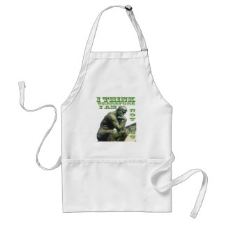 I THINK THEREFORE I AM NOT YOU APRON