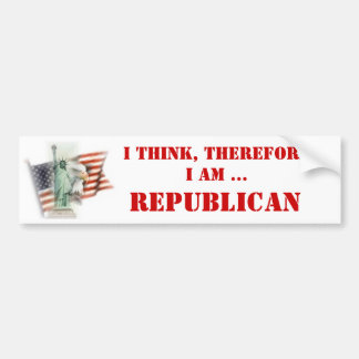 I think, therefore I am Republican Bumper Sticker