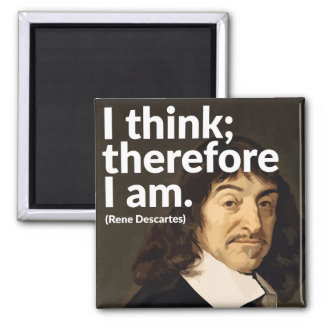 I think; therefore I am Square Magnet
