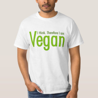 I think.  Therefore I am Vegan T-shirts