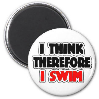 I Think Therefore I Swim 6 Cm Round Magnet