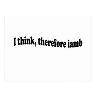 I Think Therefore Iamb - Shakespeare inspired! Postcard