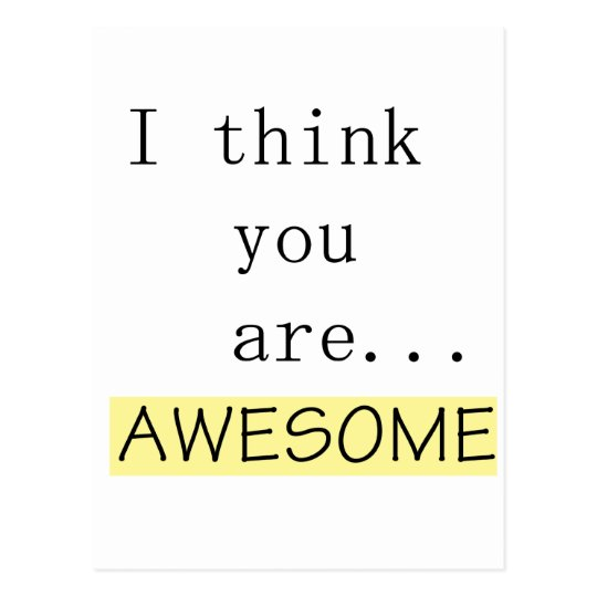I think you are awesome postcard