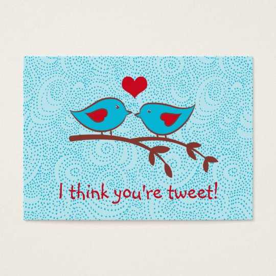 I think you're tweet valentine cards