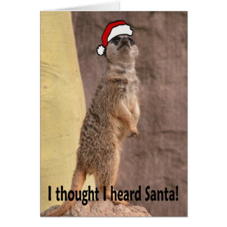 I thought I heard Santa Card