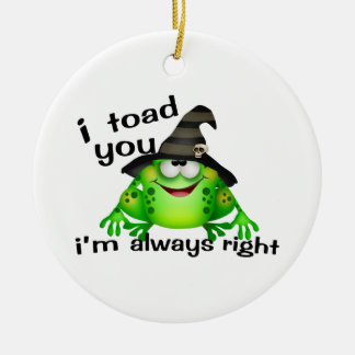 I Toad You I'm Always Right Double-Sided Ceramic Round Christmas Ornament